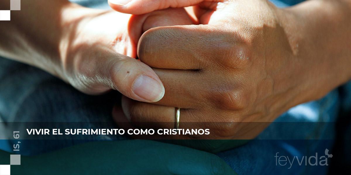 Vivir el sufrimiento como cristianos
