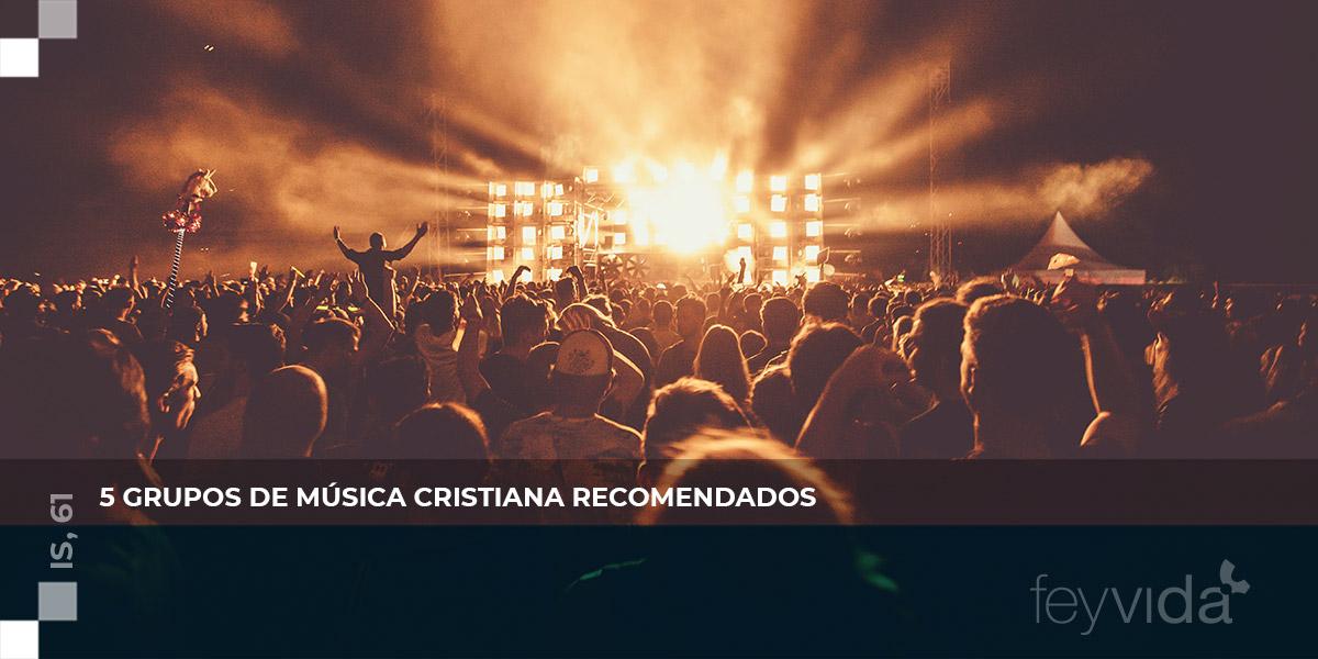 5 grupos de música cristiana recomendados